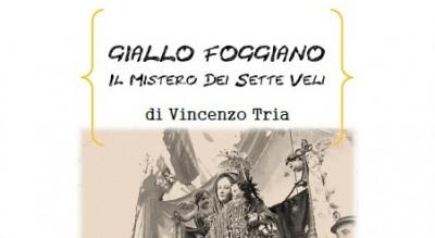 il-libro-di-vincenzo-tria--giallo-foggiano--il-mistero-dei-sette-veli-Cultura